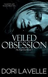 Veiled Obsession (His Agenda 1): A Gripping Psychological Thriller