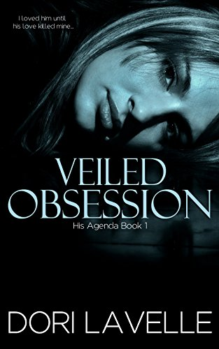 Veiled Obsession (His Agenda 1): A Gripping Psychological ...