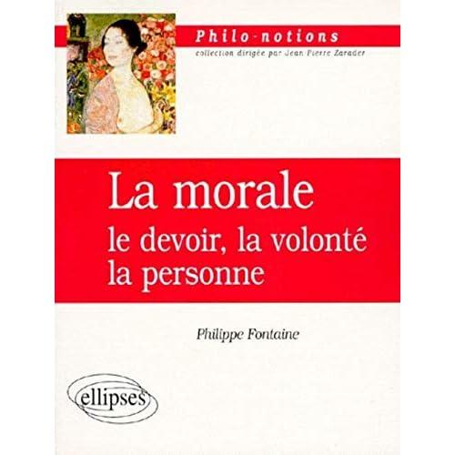 La morale : Le devoir, la volonté, la personne
