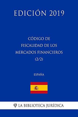 Código de Fiscalidad de los Mercados Financieros (2/2) (España) (Edición 2019)