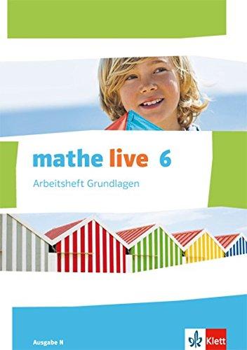 e N: Arbeitsheft Grundlagen mit Lösungsheft Klasse 6 (mathe live. Ausgabe N ab 2014) ()