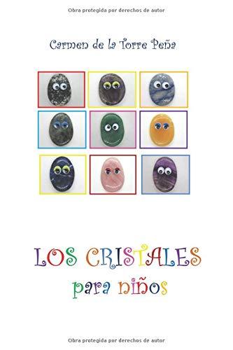 Los cristales para niños por Carmen de la Torre Peña
