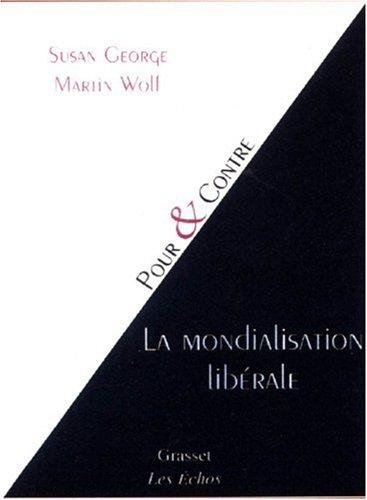 La mondialisation libérale par Susan George, Martin Wolf