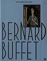 Bernard Buffet - Rétrospective Musée d'Art moderne de la Ville de Paris de Dominique Gagneux