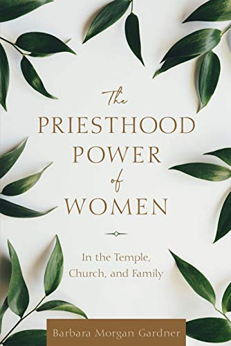 The Priesthood Power of Women: In the Temple, Church, and Family (English Edition)