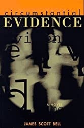 Circumstantial Evidence: A Novel by Bell, James Scott (1997) Paperback