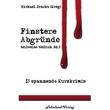 Finstere Abgründe: teilweise tödlich, Bd. 3