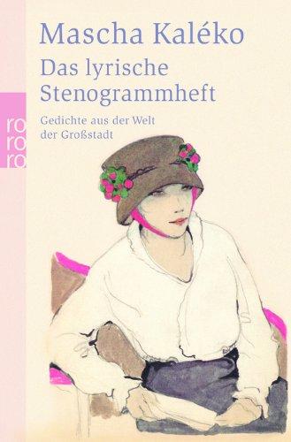 Das lyrische Stenogrammheft: Gedichte aus der Welt der Großstadt