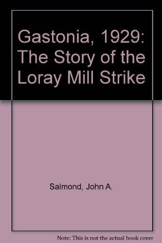 Descargar Libro Gastonia, 1929: The Story of the Loray Mill Strike de John A. Salmond