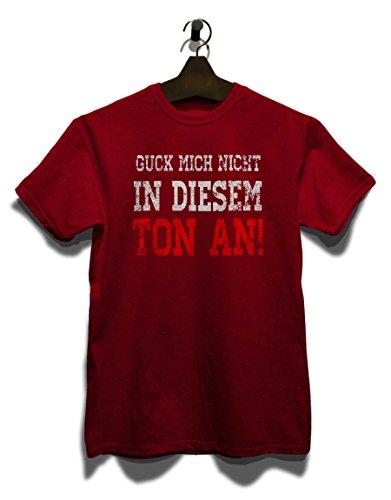 Guck Mich Nicht In Diesem Ton An T-Shirt Bordeaux