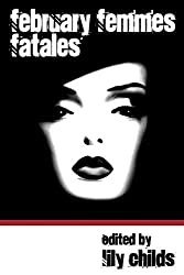 February Femmes Fatales by Lily Childs (2014-02-03)