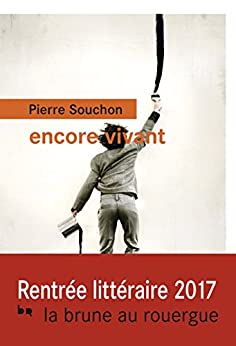 Encore vivant (La brune) (French Edition) by [Souchon, Pierre]
