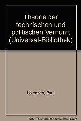 Theorie der technischen und politischen Vernunft.