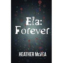 Ela: Forever: Volume 2 (Waking Forever)