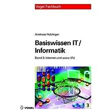 Basiswissen IT /Informatik: Band 3: Internet und www