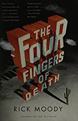 The Four Fingers of Death Moody, Rick ( Author ) Jul-13-2011 Paperback