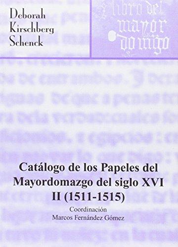 Catálogo de los papeles del Mayordomazgo del siglo XVI: (1511-1515) (Inventarios y Catálogos)