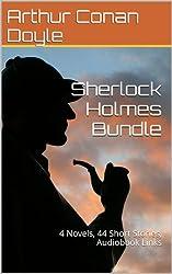 Sherlock Holmes Bundle: 4 Novels, 44 Short Stories, Audiobook Links (English Edition)
