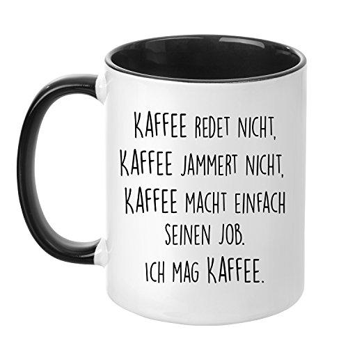 Tasse mit Spruch - Kaffee jammert Nicht - beidseitig Bedruckt - Kaffeetasse - lustig - Arbeit - Büro - Chef - Geschenk -