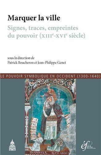 le-pouvoir-symbolique-en-occident-1300-1640-tome-7-marquer-la-ville-signes-traces-empreintes-du-pouv