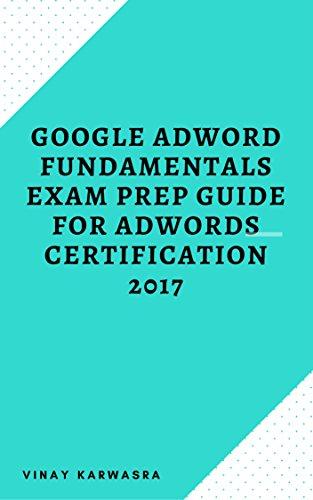Google Adword Fundamentals Exam Prep Guide for Adwords Certification 2017 (English Edition) por VINAY KARWASRA