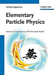 Elementary Particle Physics: Volume 2: Foundations of the Standard Model
