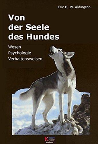 Von der Seele des Hundes: Wesen, Psychologie und Verhaltensweisen des Hundes (Das besondere Hundebuch)