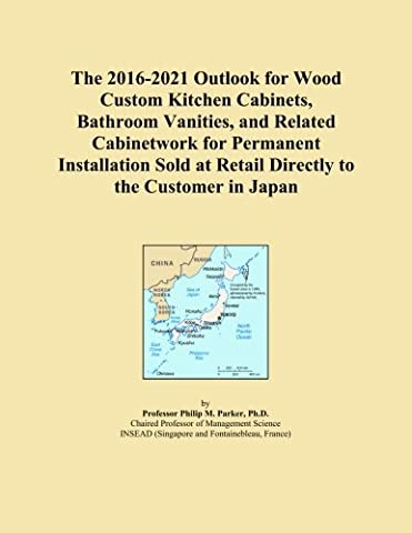 The 2016-2021 Outlook for Wood Custom Kitchen Cabinets, Bathroom Vanities, and Related Cabinetwork for Permanent Installation Sold at Retail Directly to the Customer in Japan