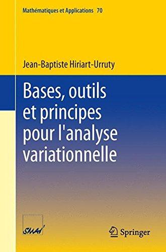 Bases, Outils et Principes pour L'analyse Variationnelle (Mathématiques et Applications)