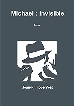 Michael : Invisible (French Edition) by [Vest, Jean-Philippe]