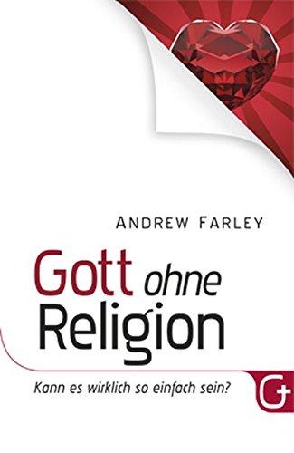 Gott ohne Religion: Kann es wirklich so einfach sein?