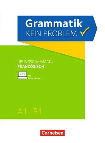 Grammatik - kein Problem: A1-B1 - Französisch: Übungsbuch. Mit interaktiven Übungen auf scook.de -
