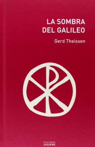 La sombra del Galileo/ the Shadow of the Galilean: The Quest of the Historical Jesus in Narrative Form