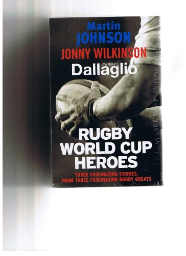 Rugby World Cup Heroes: 3 book pack set: Martin Johnson: The Autobiography, Jonny Wilkinson My World and Lawrence Dallaglio My Life - It's in the Blood (Rugby Pack)