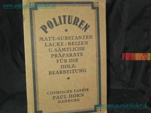 Polituren. Matt-Substanzen / Lacke - Beizen / u. sämtliche Präparate für die Holzbearbeitung
