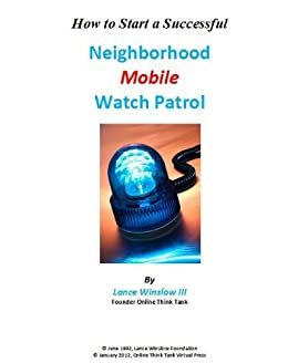 Neighborhood Mobile Watch Patrol - Getting Started (Lance Winslow Community Involvement Series) (English Edition) de [Winslow, Lance]