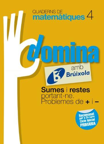Quaderns Domina Matemàtiques 4 Sumes i restes portant-ne. Problemes de + i - (Català - Material Complementari - Quaderns De Matemàtiques) - 9788499061726