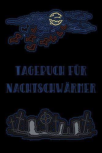 Tagebuch für Nachtschwärmer: Das etwas andere Notizbuch