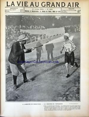 VIE AU GRAND AIR (LA) [No 306] du 21/07/1904 - A L'ARRIVEE DE MARATHON / LA DOUCHE DU VAINQUEUR PETIT-BRETON- LE CONCOURS DE TIR DE LYON / JEANNE GAILLARDIE - CONRAD STACHLI - MME WICHARD - LECOQ - PROBST - DUFIER - DE MARTINEZ - BERRAZ ET MAZO par Collectif