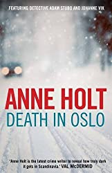 Death in Oslo (Vik/Stubo) by Anne Holt (2016-08-04)