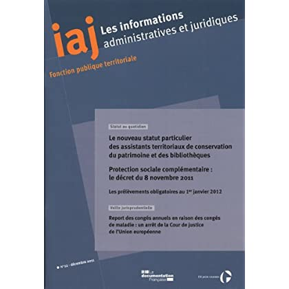Informations administratives et juridiques (IAJ n°12 - Decembre 2011)