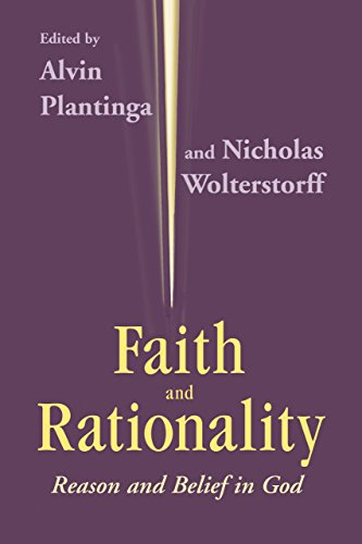 Faith and Rationality: Reason and Belief in God by Alvin Plantinga (Editor)  Visit Amazon's Alvin Plantinga Page search results for this author Alvin Plantinga (Editor), Nicholas P. Wolterstorff (Editor) (30-Jun-1984) Paperback