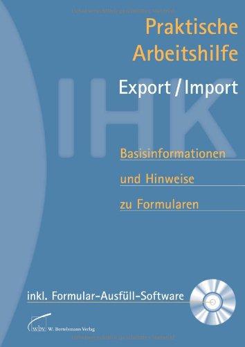 Praktische Arbeitshilfe Export/Import: Basisinformationen und Hinweise zu Formularen mit Formular-Ausfüll-Software auf CD-ROM