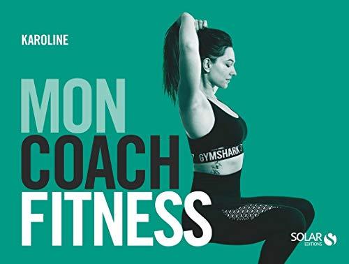 Mon coach - Fitness par Karoline ROLLIN