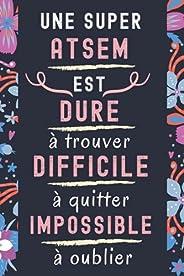 Une Super Atsem dure a trouver: Cadeau Atsem , Parfait pour prendre des notes, To Do List , Un Carnet d'éc