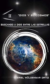 Buscando a Dios entre las estrellas (Dios y el universo nº 2) de [Wüldenmar Ortiz, Gabriel]