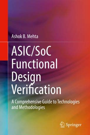 ASIC/SoC Functional Design Verification - A Comprehensive Guide to Technologies and Methodologies (E-Book)