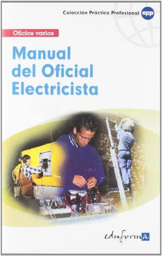 Manual Básico Del Oficial Electricista (Pp - Practico Profesional) por Aa.Vv.