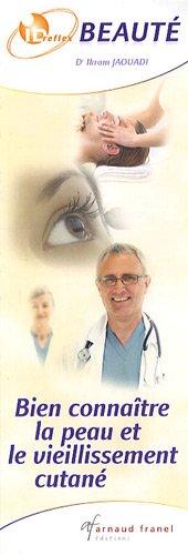 Bien connaître la peau et le vieillissement cutané ; Bien comprendre la médecine esthétique