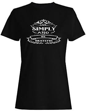 Vivir Simplemente Y Ser Agradecido camiseta de las mujeres n242f